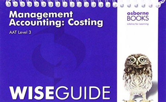 AAT Management Accounting: Costing - Wise Guide