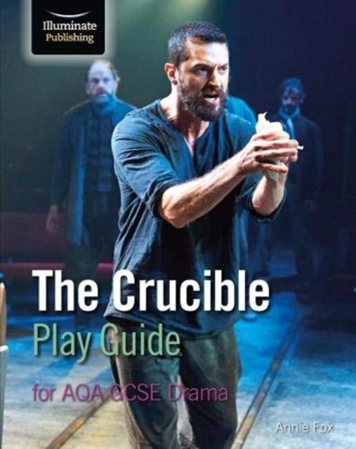 Crucible Play Guide for AQA GCSE Drama