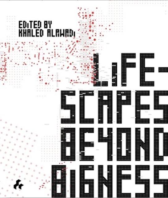 Lifescapes Beyond Bigness
