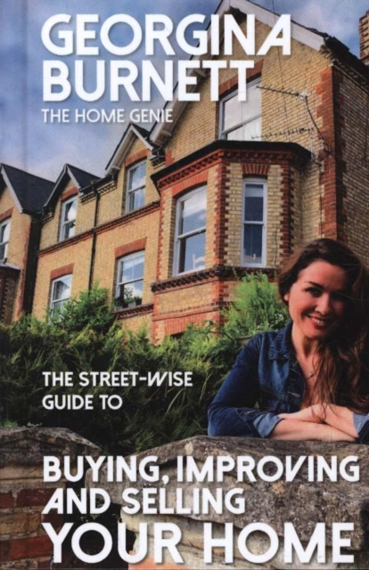 Street-wise Guide to Buying, Improving and Selling Your Home