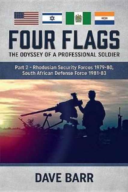 Four Flags, the Odyssey of a Professional Soldier Part 2