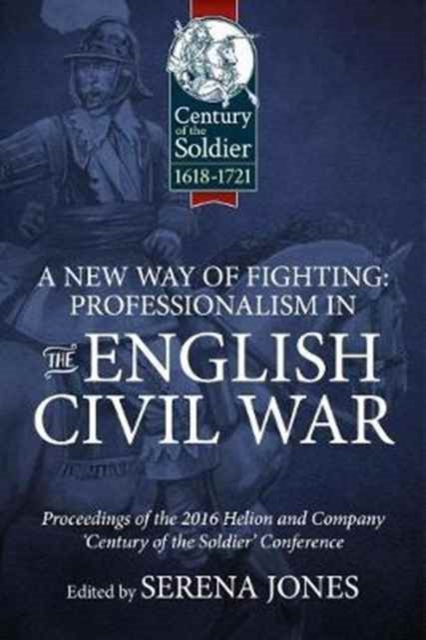 New Way of Fighting: Professionalism in the English Civil War