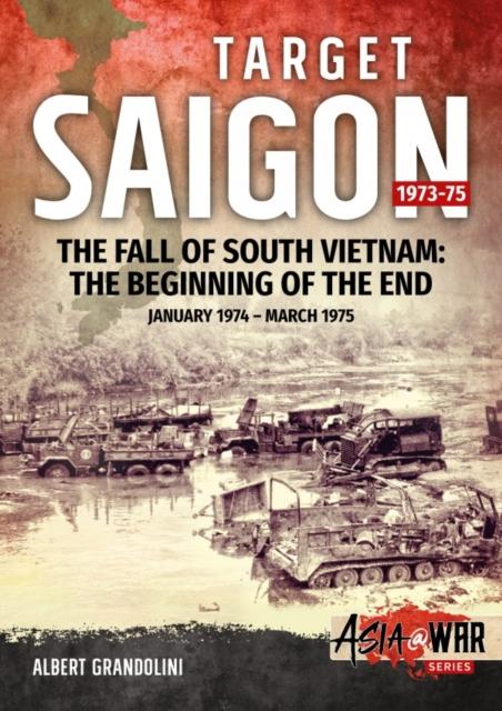 Target Saigon: the Fall of South Vietnam