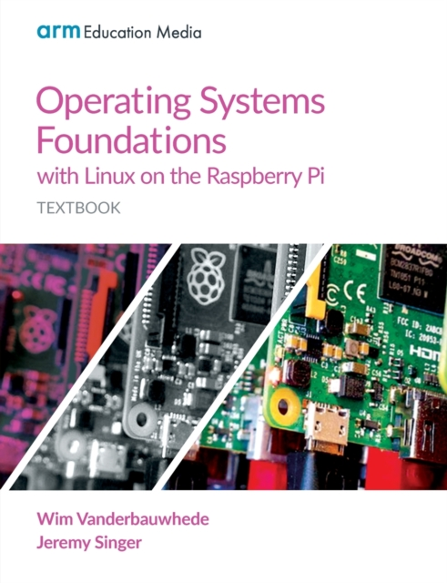 Operating Systems Foundations with Linux on the Raspberry Pi