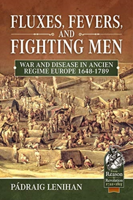 Fluxes, Fevers and Fighting Men
