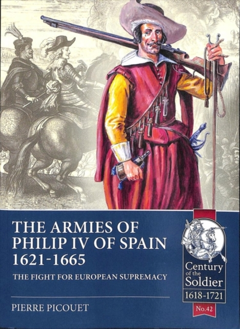 Armies of Philip Iv of Spain 1621 - 1665