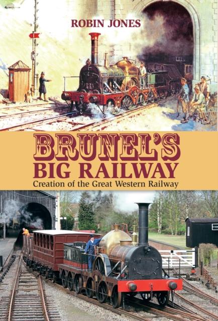 Brunel's Big Railway