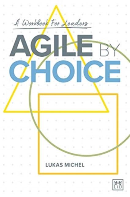 Agile by Choice