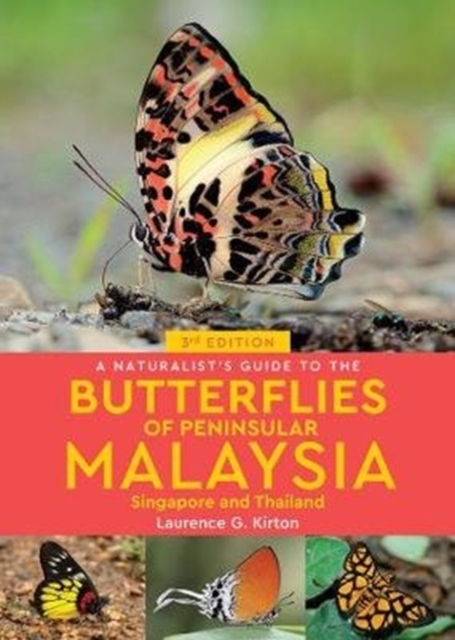 Naturalist's Guide to the Butterflies of Peninsular Malaysia, Singapore & Thailand (3rd edition)