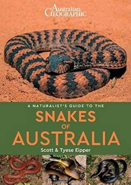 Naturalist's Guide to the Snakes of Australia