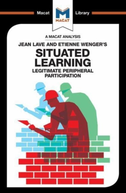 Analysis of Jean Lave and Etienne Wenger's Situated Learning