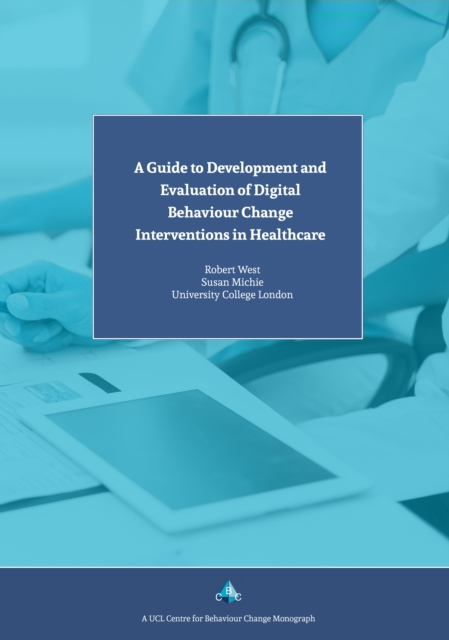 Guide to Development and Evaluation of Digital Behaviour Change Interventions in Healthcare