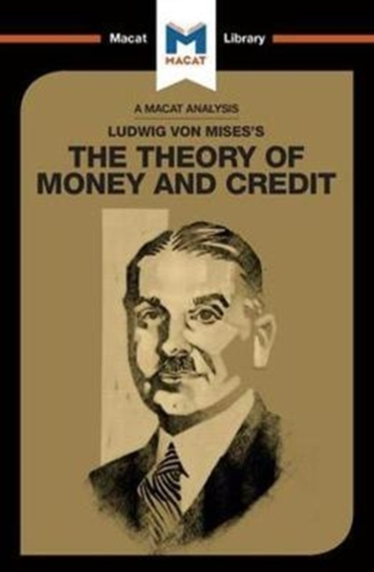 Analysis of Ludwig von Mises's The Theory of Money and Credit