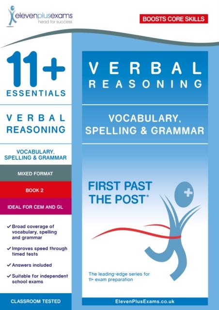 11+ Essentials Verbal Reasoning: Vocabulary, Spelling & Grammar Book 2