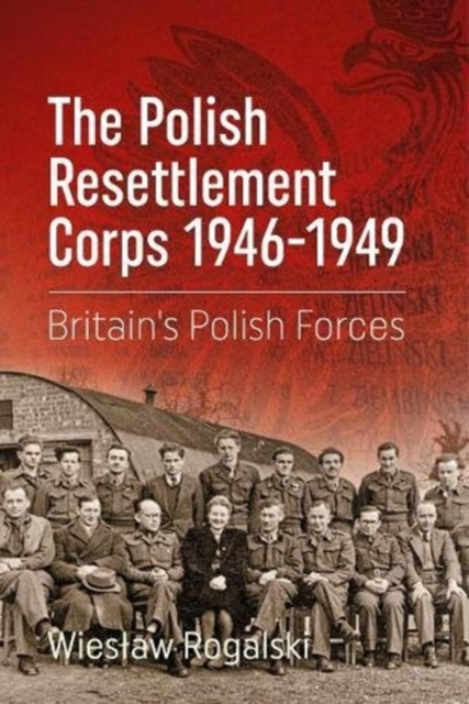 Polish Resettlement Corps 1946-1949