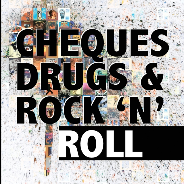 Cheques, Drugs & Rock 'n' Roll