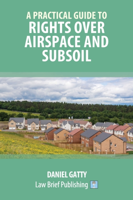 Practical Guide to Rights Over Airspace and Subsoil