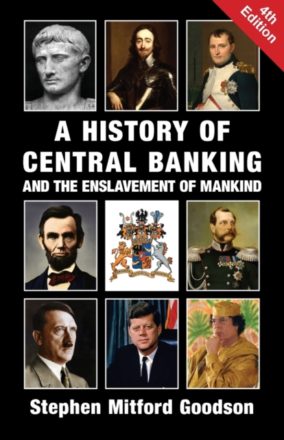 History of Central Banking and the Enslavement of Mankind