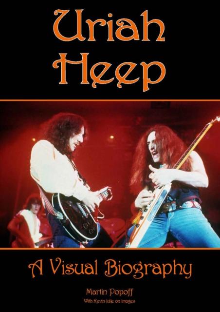 Uriah Heep: A Visual Biography