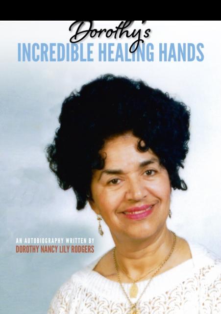 Dorothy's Incredible Healing Hands