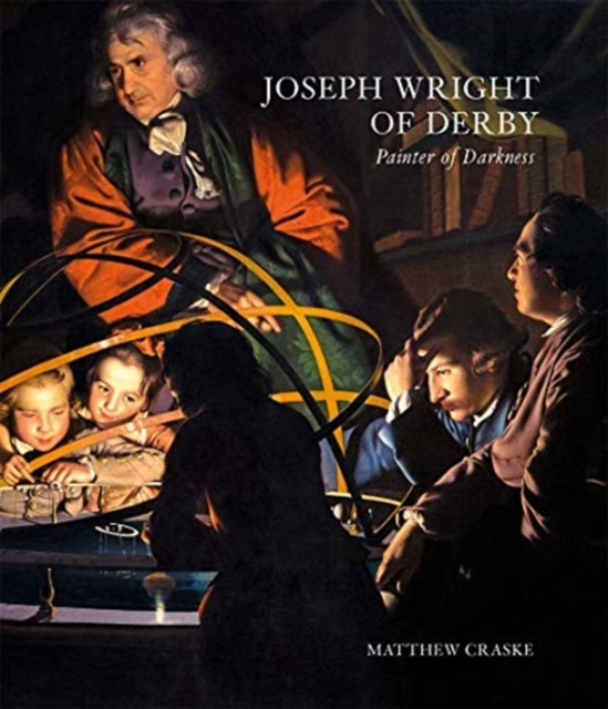 Joseph Wright of Derby - Painter of Darkness