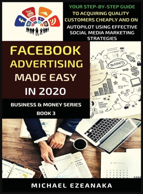 Facebook Advertising Made Easy In 2020