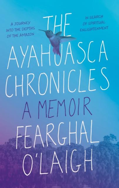 Ayahuasca Chronicles