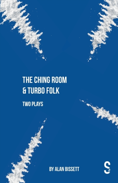 Ching Room & Turbo Folk: Two Plays by Alan Bissett