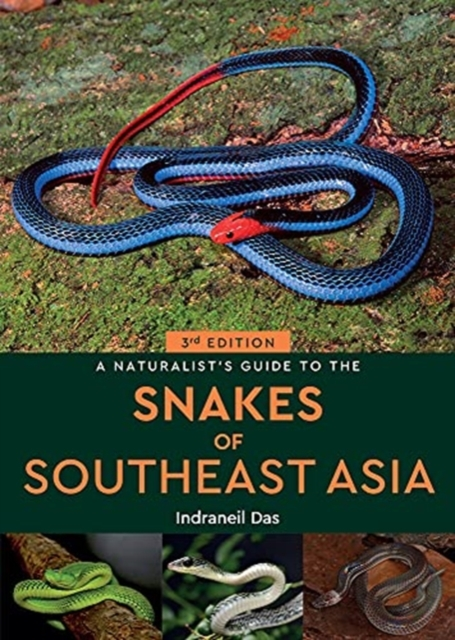 Naturalist's Guide to the Snakes of Southeast Asia (3rd ed)