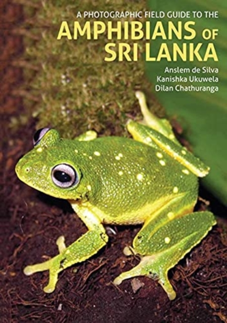 Photographic Field Guide to the Amphibians of Sri Lanka