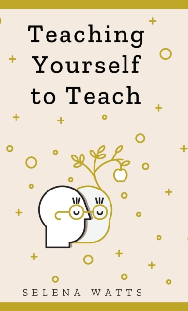 Teaching Yourself To Teach
