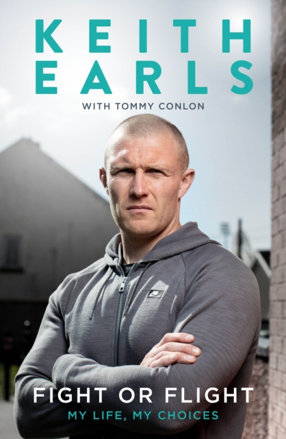 Keith Earls: Fight or Flight