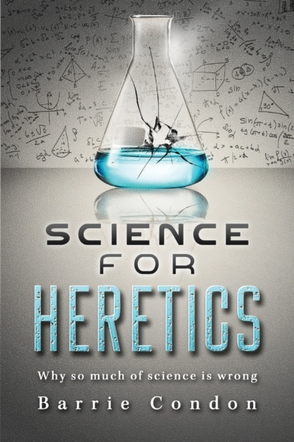 Science for Heretics
