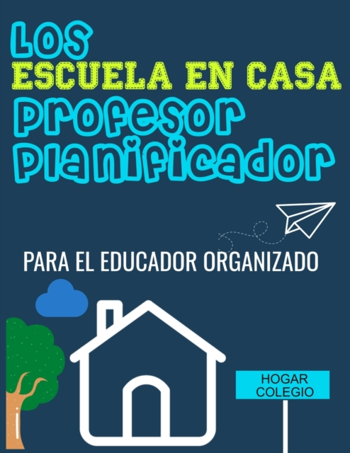 Los ESCUELA EN CASA Profesor Planificador