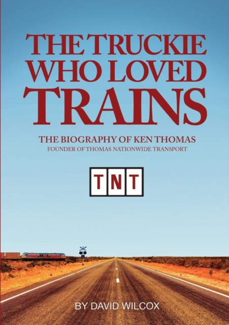 Truckie Who Loved Trains