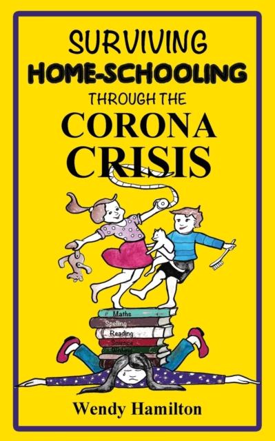 Surviving Home-Schooling Through the Corona Crisis
