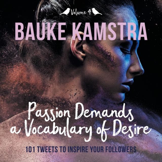 Passion Demands a Vocabulary of Desire