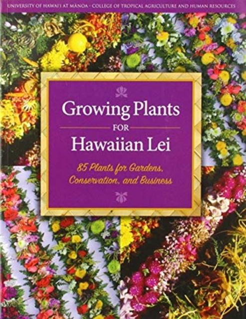 Growing Plants for Hawaiian Lei
