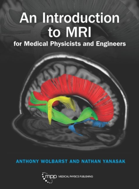 Introduction to MRI for Medical Physicists and Engineers