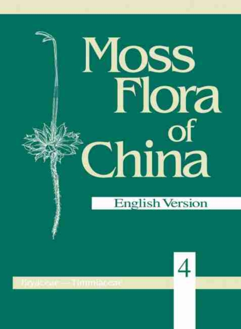 Moss Flora of China, Volume 4 - Bryaceae to Timmiaceae