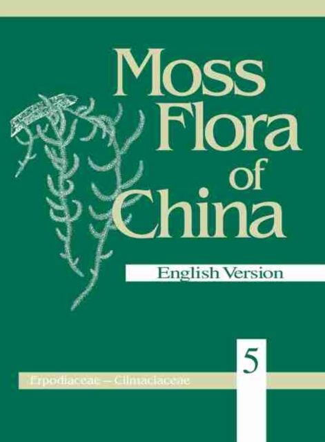 Moss Flora of China, Volume 5 - Erpodiaceae to Climaciaceae