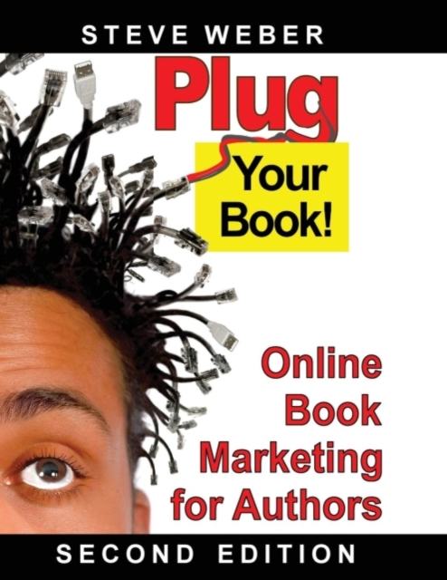 Plug Your Book! Online Book Marketing for Authors