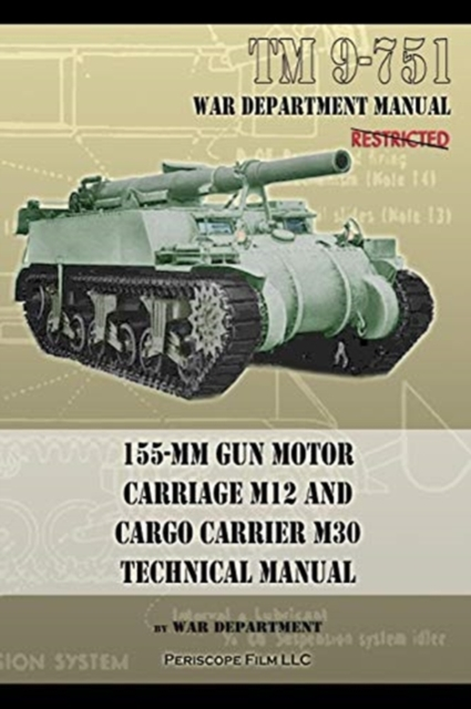 TM 9-751 155-mm Gun Motor Carriage M12 and Cargo Carrier M30 Technical Manual
