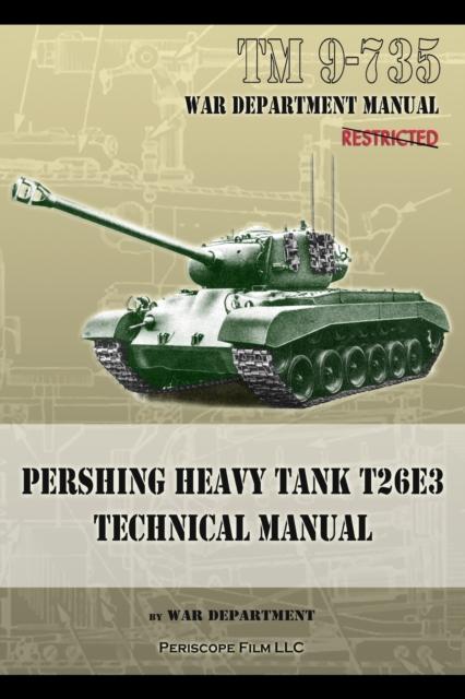 TM 9-735 Pershing Heavy Tank T26E3 Technical Manual