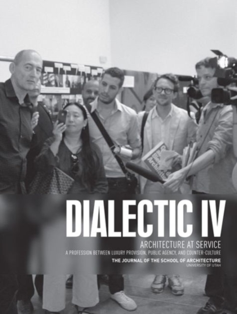 Dialectic IV: Architecture at Service