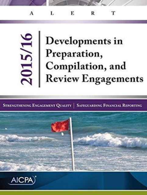 Developments in Preparation, Compilation, and Review Engagements, 2015/16