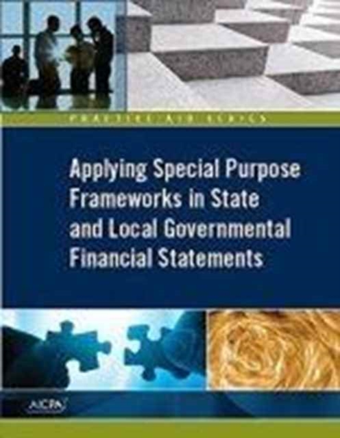 Applying Special Purpose Frameworks in State and Local Governmental Financial Statements, 2016