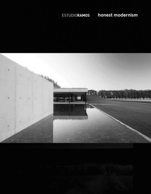 Estudio Ramos - Honest Modernism