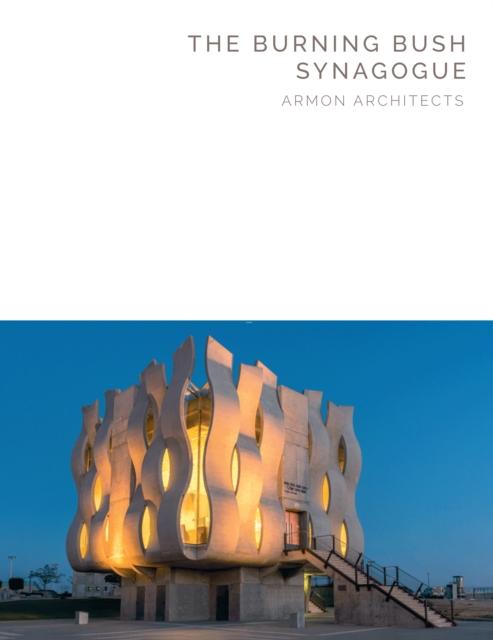 Burning Bush Synagogue: Armon Architects (Masterpiece Series)