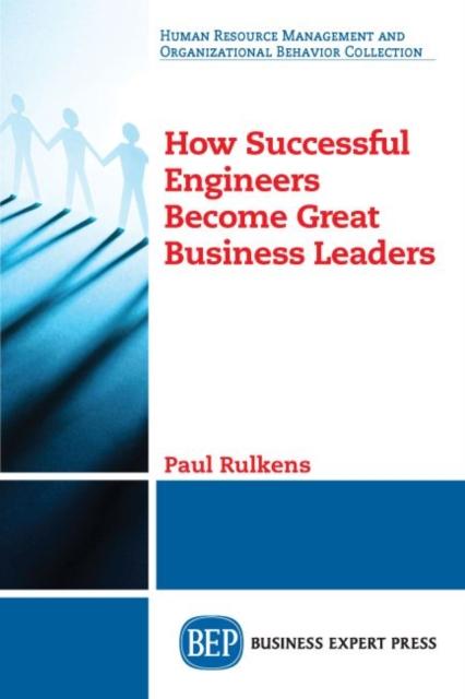 How Successful Engineers Become Great Business Leaders